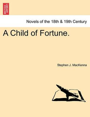 A Child of Fortune.