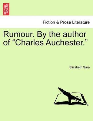 "Rumour. by the Author of ""Charles Auchester."""