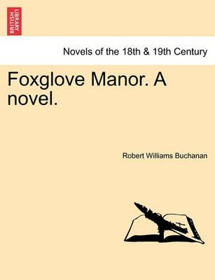 Foxglove Manor. a Novel.