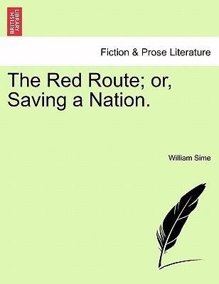 The Red Route; Or, Saving a Nation.