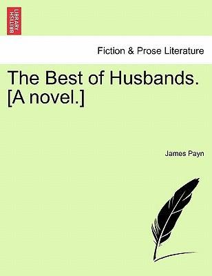 The Best of Husbands. [A Novel.]