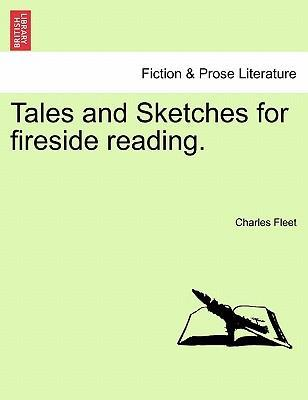 Tales and Sketches for Fireside Reading.