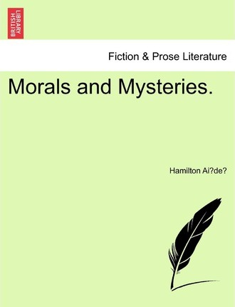 Morals and Mysteries.