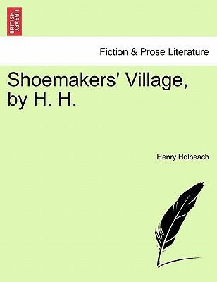 Shoemakers' Village, by H. H.