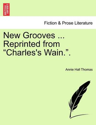 """New Grooves ... Reprinted from """"Charles's Wain.."""""""