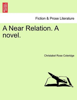 A Near Relation. a Novel. Vol III