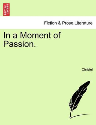 In a Moment of Passion.