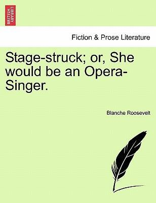 Stage-Struck; Or, She Would Be an Opera-Singer. Vol. II.