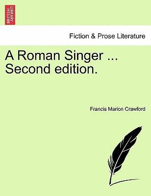 A Roman Singer ... Second Edition.