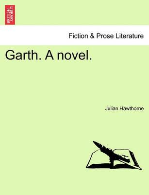 Garth. a Novel. Vol. I.