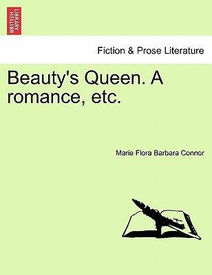 Beauty's Queen. a Romance, Etc.