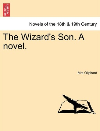 The Wizard's Son. a Novel. Vol. III