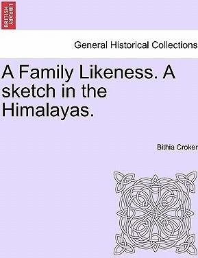 A Family Likeness. a Sketch in the Himalayas.