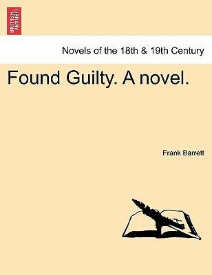 Found Guilty. a Novel.