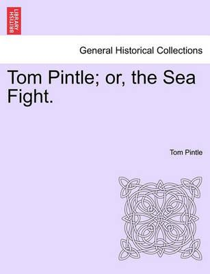 Tom Pintle; Or, the Sea Fight.