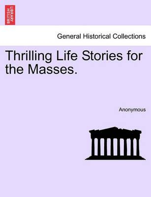Thrilling Life Stories for the Masses.
