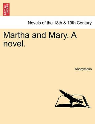 Martha and Mary. a Novel. Vol. I