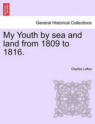 My Youth by Sea and Land from 1809 to 1816.