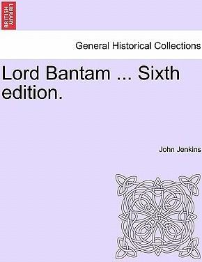 Lord Bantam ... Sixth Edition.