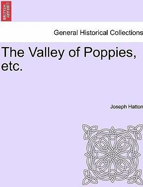 The Valley of Poppies, Etc.