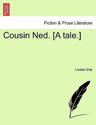 Cousin Ned. [A Tale.]