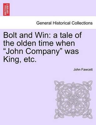 Bolt and Win: A Tale of the Olden Time When