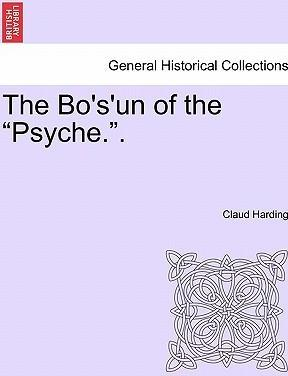 "The Bo's'un of the ""Psyche.."" Volume I"