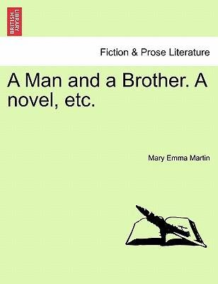A Man and a Brother. a Novel, Etc.