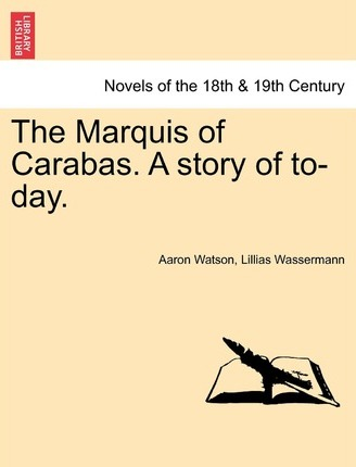 The Marquis of Carabas. a Story of To-Day.