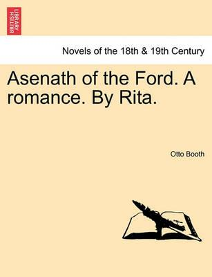 Asenath of the Ford. a Romance. by Rita. Vol. II