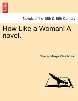 How Like a Woman! a Novel.