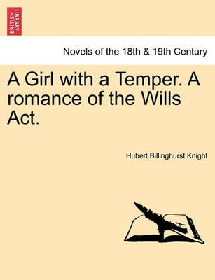A Girl with a Temper. a Romance of the Wills ACT.