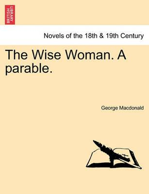 The Wise Woman. a Parable.