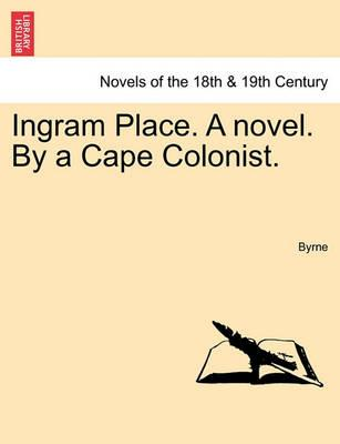Ingram Place. a Novel. by a Cape Colonist.