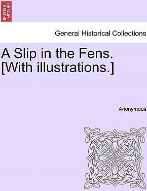 A Slip in the Fens. [With Illustrations.]