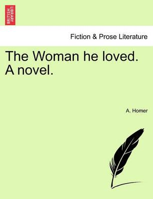 The Woman He Loved. a Novel.