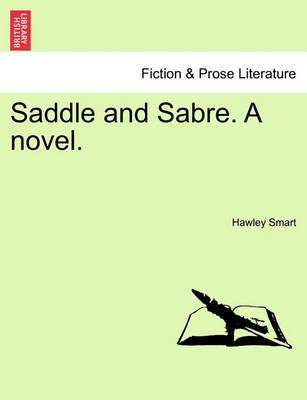 Saddle and Sabre. a Novel.