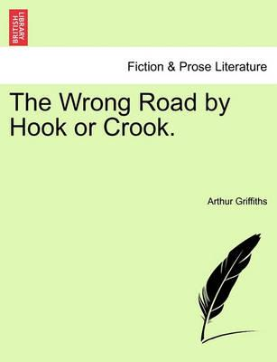 The Wrong Road by Hook or Crook.