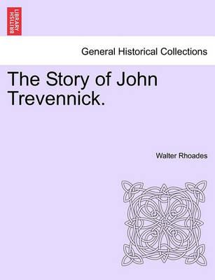 The Story of John Trevennick.