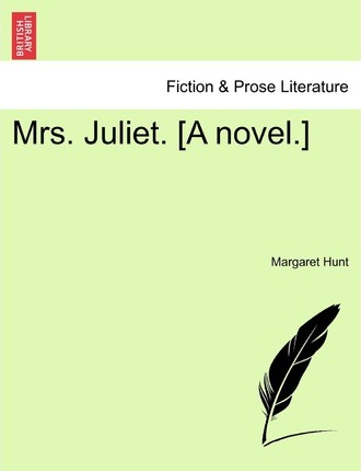 Mrs. Juliet. [A Novel.]