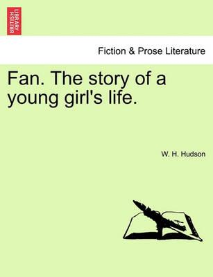 Fan. the Story of a Young Girl's Life.