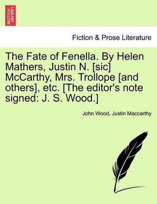 The Fate of Fenella. by Helen Mathers, Justin N. [Sic] McCarthy, Mrs. Trollope [And Others], Etc. [The Editor's Note Signed