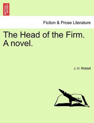 The Head of the Firm. a Novel.
