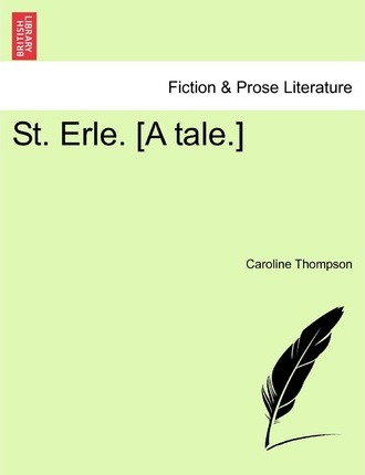 St. Erle. [A Tale.]