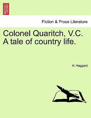 Colonel Quaritch, V.C. a Tale of Country Life.