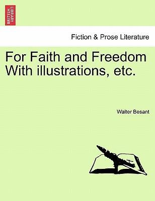 For Faith and Freedom with Illustrations, Etc.