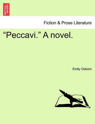 """Peccavi."" a Novel. Vol. II."