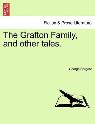 The Grafton Family, and Other Tales.