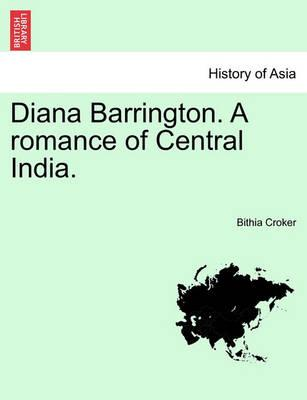 Diana Barrington. a Romance of Central India. Vol. I