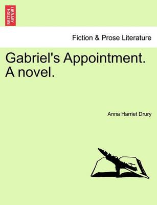 Gabriel's Appointment. a Novel.